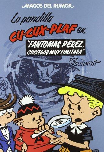 La pandilla Cu-Cux-Plaf. Fantomas Pérez, Sociedad muy Limitada (Magos del Humor 129) (Bruguera Clásica)