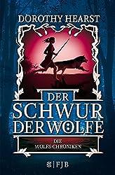 Der Schwur der Wölfe: Die Wolfs-Chroniken 1