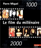 Le film du millénaire - 1000-2000