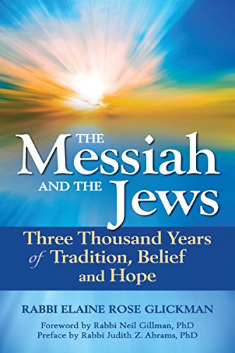 The Messiah And The Jews Three Thousand Years Of Tradition Belief And Hope