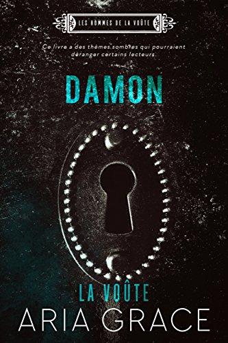 Les hommes de la Voûte T2 : Damon - Aria Grace