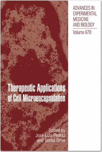 Therapeutic Applications of Cell Microencapsulation (Advances in Experimental Medicine and Biology, Band 670) -