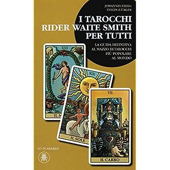 I Tarocchi Rider Waite Smith Per Tutti: 1