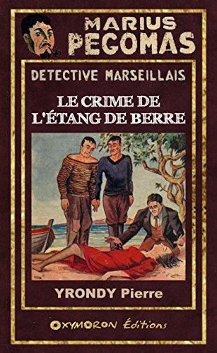 Marius Pgomas - Le Crime de l'tang de Berre