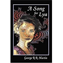 A Song for Lya: And Other Stories