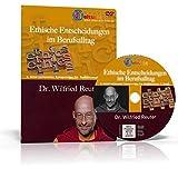 Ethische Entscheidungen im Berufsalltag - Dr. Wilfried Reuter: Diese DVD wurde im Juni 2011 auf dem Kongress