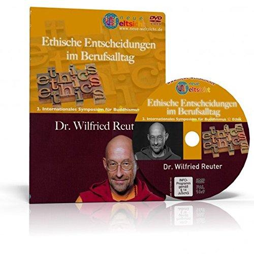 """Ethische Entscheidungen im Berufsalltag - Dr. Wilfried Reuter: Diese DVD wurde im Juni 2011 auf dem Kongress """"Buddhismus und Ethik"""" aufgezeichnet."""