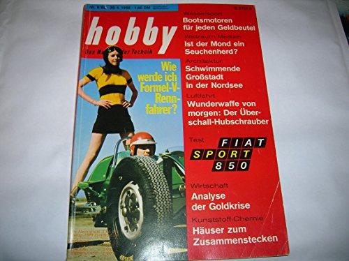 Hobby. Das Magazin der Technik. Test Fiat Sport 850. Bootsmotoren für jeden Geldbeutel. Häuser zum Zusammenstecken. Wie werde ich Formel-V-Rennfahrer?. Nr. 9, 1968.