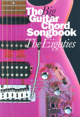 Partition : Big Guitar Chord Songbook The 80'S