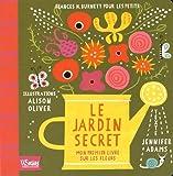 Le Jardin secret - Mon premier livre sur les fleurs
