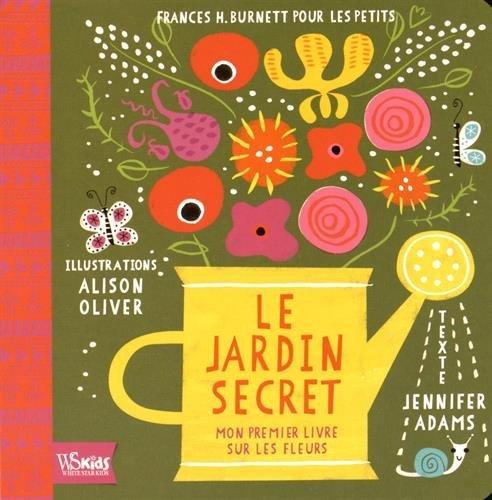 Vignette du document Le  Jardin secret : Mon premier livre sur les fleurs