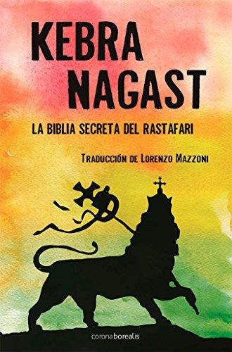 Kebra Nagasts: La Biblia Secreta Rastafar (El Observatorio) por Lorenzo Mazzoni