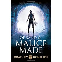 Of Sand and Malice Made (Songs of the Shattered Sands) by Bradley Beaulieu (2016-09-08)