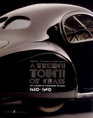 A french touch of class : Les ateliers de carrosserie français (1930-1960) par Serge Bellu