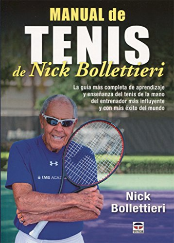 Manual De Tenis De Nick Bollettieri por Nick Bollettieri