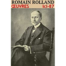 Romain Rolland - OEUVRES - lci-87 (French Edition)