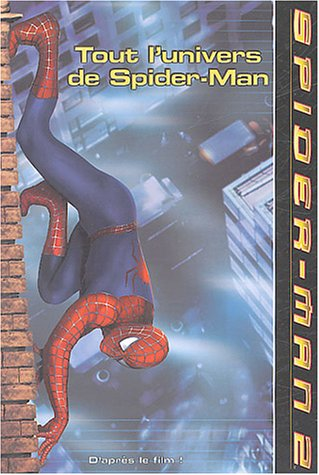Tout l'univers de Spider-Man : C'est dur d'être Spider-Man par Collectif