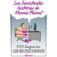 Les Sexcitantes histoires de mamie Pécout - 100 blagues sur les secrétaires: 100 blagues sur les secrétaires (French Edition)