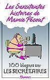 les sexcitantes histoires de mamie p?cout 100 blagues sur les secr?taires 100 blagues sur les secr?taires