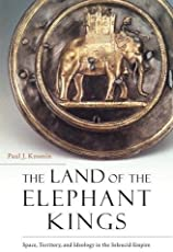 The Land of the Elephant Kings – Space, Territory, and Ideology in the Seleucid Empire
