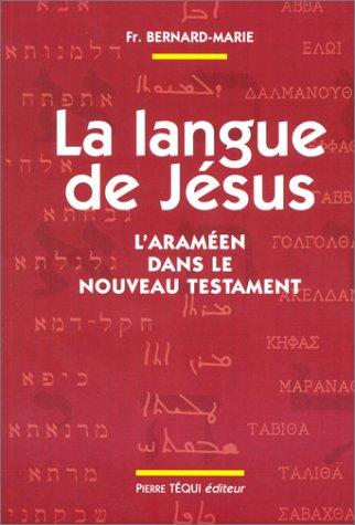 La langue de Jésus: L'araméen dans le nouveau testament