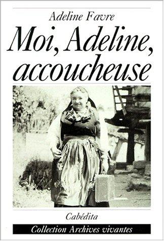 Moi, Adeline accoucheuse
