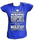 Artdiktat Damen T-Shirt - Wahre Schönheit Kommt Nicht von Innen - Sie Kommt Aus Ingolstadt Größe S, Blau