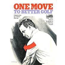 One Move to Better Golf by Carl Lohren (1975-08-02)