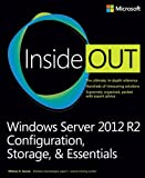 Windows Server 2012 R2 Inside Out Volume 1: Configuration, Storage, & Essentials by William Stanek (2014-02-25)