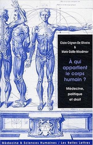 À Qui appartient le corps humain?: Médecine, politique et droit