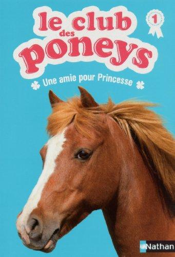 Le club des poneys (1) : Une amie pour Princesse
