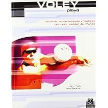 Voley playa, técnica, entrenamiento y tácticas del mejor jugador del mundo (Deportes, Band 23)
