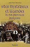Telecharger Livres Sites mysterieux et legendes de nos provinces francaises (PDF,EPUB,MOBI) gratuits en Francaise