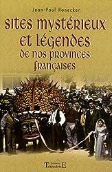 Sites mystérieux et légendes de nos provinces françaises