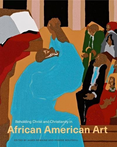 Beholding Christ and Christianity in African American Art