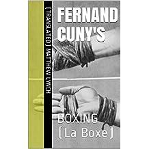 Fernand Cuny's: BOXING (La Boxe) (English Edition)