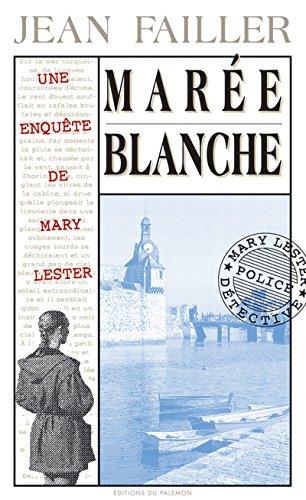 Marée blanche: Intrigue au pays des pêcheurs bretons (Les enquêtes de Mary Lester t. 4) (French Edition)