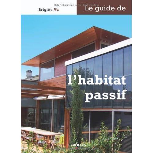 Le guide de l'habitat passif (Les guides de l'habitat durable)