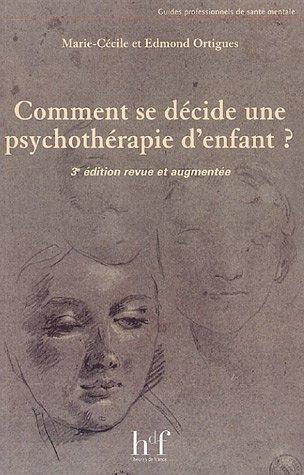 Comment se décide une psychothérapie d'enfant ? par Edmond Ortigues