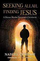 Seeking Allah, Finding Jesus: A Devout Muslim Encounters Christianity by Nabeel Qureshi (2014) Paperback
