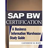 SAP BW Certification: A Business Information Warehouse Study Guide by Catherine M. Roze (2002-10-25)