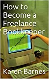 How to Become a Freelance Bookkeeper (English Edition)