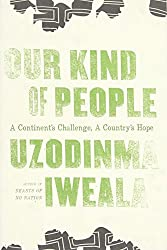 [(Our Kind of People)] [ By (author) Uzodinma Iweala ] [July, 2012]