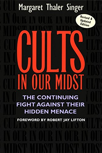 Cults in Our Midst: The Continuing Fight Against Their Hidden Menace por Margaret Thaler Singer