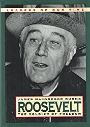 Roosevelt: The Soldier of Freedom (1940-1945) by James MacGregor Burns (1999-08-02)