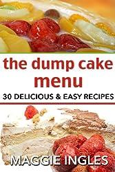 The Dump Cake Menu: 30 Delicious Dump Cake Recipes Anyone Can Make (English Edition)