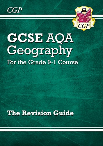 New GCSE Geography AQA Revision Guide - for the Grade 9-1 Course (CGP GCSE Geography 9-1 Revision) (English Edition)