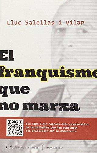 El franquisme que no marxa (Periodistes) por Lluc Salellas i Villar