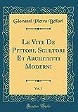 eBook Gratis da Scaricare Le Vite De Pittori Scultori Et Architetti Moderni Vol 1 Classic Reprint (PDF,EPUB,MOBI) Online Italiano
