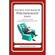 The Best Ever Book of Psychologist Jokes: Lots and Lots of Jokes Specially Repurposed for You-Know-Who